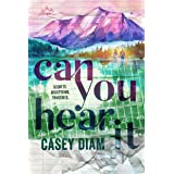 Can You Hear It: A New Adult Sports Romance (Alpen Springs Book 1)