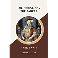 The Prince and the Pauper (AmazonClassics Edition) (English Edition)