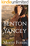 Benton Yancey: A gripping Western romance mystery (Taking The High Road Series Book 7)