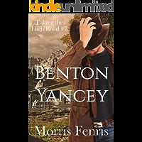 Benton Yancey (Taking The High Road Series Book 7)
