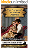 The Marquess' Scandalous Mistress: Regency Historical Romance (The Derbyshire Set Book 6)