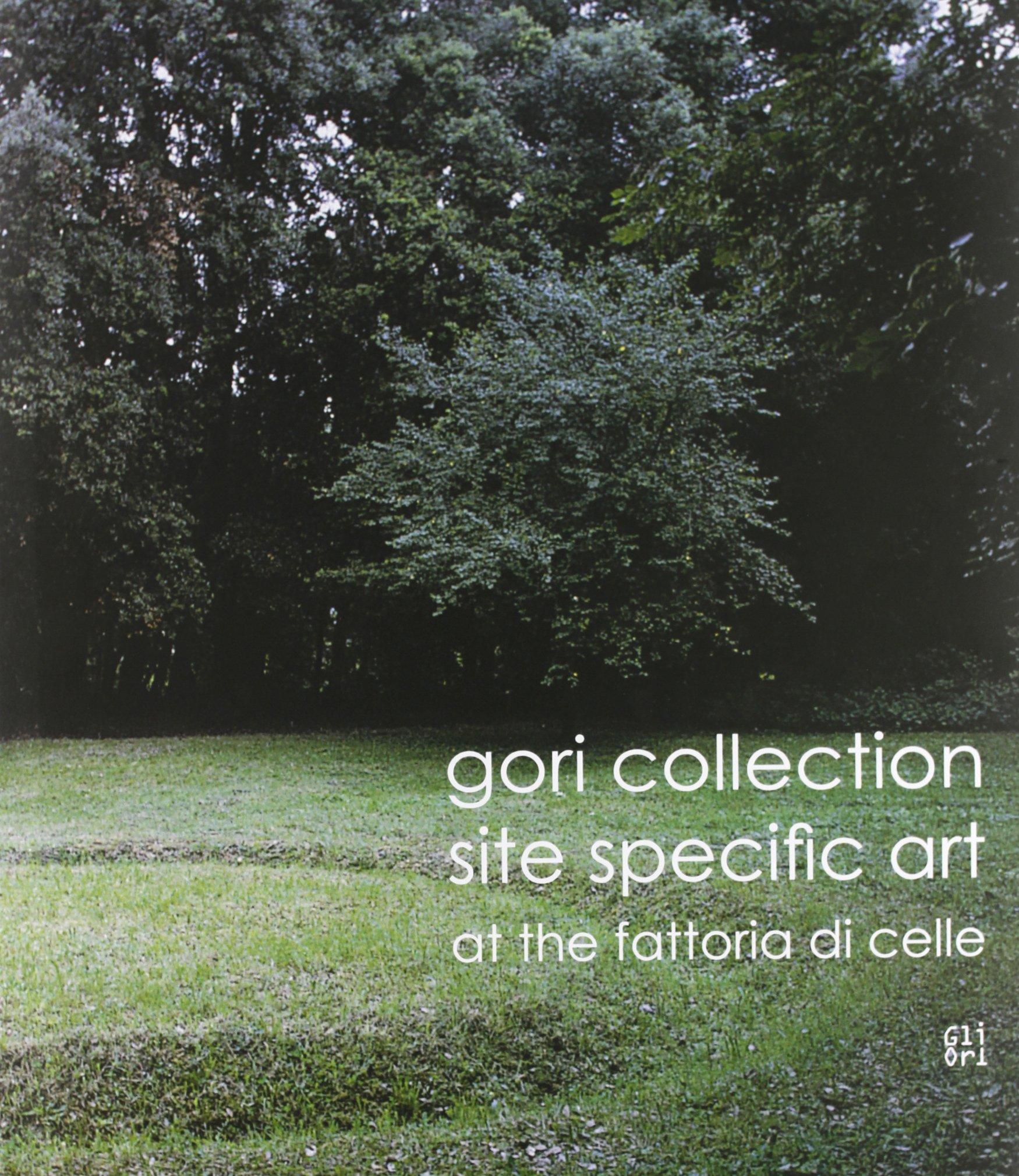 Download Gori Collection. Site specific art at the Fattoria di Celle. [English Edition]. pdf