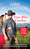 True-Blue Cowboy: Includes a bonus novella (Rocky Mountain Riders)