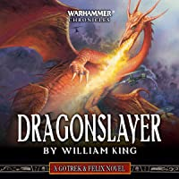 Dragonslayer: Gotrek & Felix: Warhammer Chronicles, Book 4