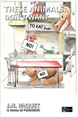 These Animals... Don't Want to Eat! (The Book of The Animals 2) Kindle Edition
