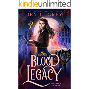 Blood Legacy (Wolf Moon Academy Book 2)