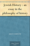 Jewish History : an essay in the philosophy of history (English Edition)