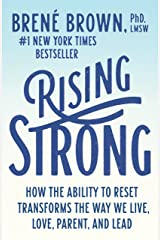 Rising Strong: How the Ability to Reset Transforms the Way We Live, Love, Parent, and Lead Kindle Edition
