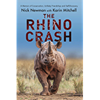 The Rhino Crash: A Memoir of Conservation, Unlikely Friendships and Self-Discovery