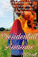 Presidential Assassins Kindle Edition