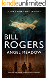 Angel Meadow (DCI Tom Caton Manchester Murder Mysteries Series Book 10)