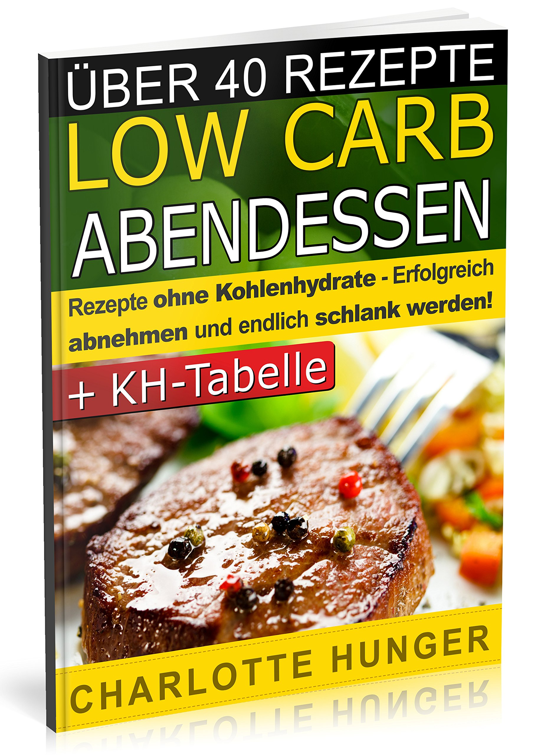 Rezepte ohne Kohlenhydrate: Low Carb Abendessen - Das Diaet-Kochbuch ...