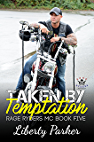 Taken by Temptation: Rage Ryders MC