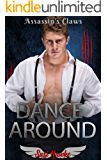 Dance Around (Assassin's Claws Book 5)