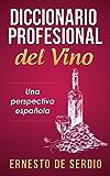 Diccionario profesional del vino (Spanish Edition)