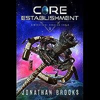 Core Establishment (Dimensional Dungeon Cores Book 1)