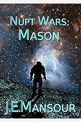 Mason (Nupt Wars Book 2) Kindle Edition