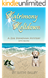 Matrimony Meltdown (Zoe Donovan Mystery Book 13)