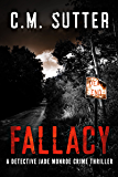 Fallacy: A Detective Jade Monroe Crime Thriller Book 3