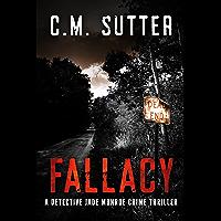 Fallacy: A Detective Jade Monroe Crime Thriller Book 3