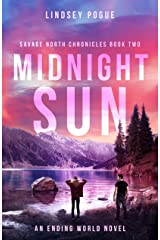 Midnight Sun: An Ending World Post-Apocalyptic Novel (Savage North Chronicles Book 2) Kindle Edition