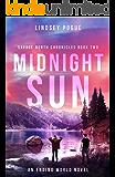 Midnight Sun: An Ending World Post-Apocalyptic Novel (Savage North Chronicles Book 2)