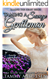Taming a Savage Gentleman: Taming the Heart Series