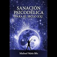 Sanación psicodélica para el siglo XXI