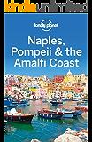 Lonely Planet Naples, Pompeii & the Amalfi Coast (Travel Guide)