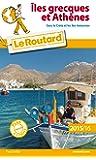 Guide du Routard Îles grecques et Athènes 2015/2016