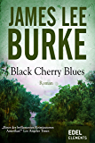 Black Cherry Blues (Detective Dave Robicheaux 3)