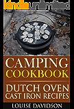 Camping Cookbook Dutch Oven Recipes (Camp Cooking 4)