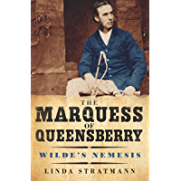 The Marquess of Queensberry: Wilde's Nemesis (English Edition)