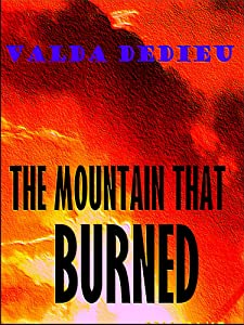 The Mountain that Burned: Bible Verses that Inspire, Mystify and Terrify (Bible Mysteries Book 1)
