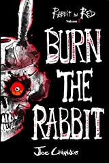 Burn the Rabbit: Rabbit in Red Volume Two Kindle Edition