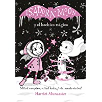 Isadora Moon y el hechizo mágico (Isadora Moon) (Infantil)