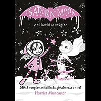 Isadora Moon y el hechizo mágico (Isadora Moon)