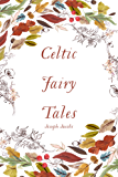 Celtic Fairy Tales (English Edition)