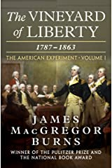 The Vineyard of Liberty, 1787–1863 (The American Experiment Book 1) Kindle Edition