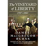 The Vineyard of Liberty, 1787–1863 (The American Experiment Book 1)