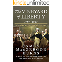 The Vineyard of Liberty, 1787–1863: 1787–1863 (The American Experiment)