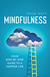 Mindfulness: Your step-by-step guide to a happier life (English Edition)