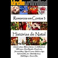 Romances em Contos 3: Histórias de Natal (Romances em Contos - Livro 3)