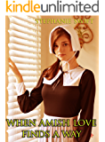 When Amish Love Finds A Way: A Collection of Amish Romance Short Stories
