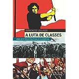 A luta de classes: Uma história política e filosófica
