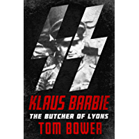 Klaus Barbie: The Butcher of Lyons