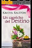 Un Capricho del Destino (Spanish Edition)