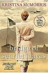 Bridge of Scarlet Leaves Kindle Edition