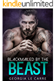 Blackmailed by the beast (English Edition)