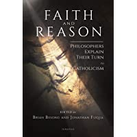 Faith and Reason: Philosophers Explain Their Turn to Catholicism